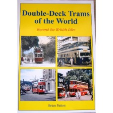 Double Deck Trams of the World Beyond the British Isles (Patton)