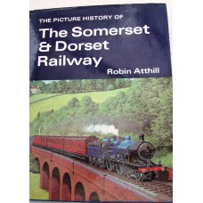 The Picture History of The Somerset & Dorset Railway (Atthill)