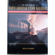 The Heritage of North American Steam Railways (Solomon)