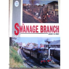 The Swanage Branch Then and Now (Wright)