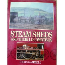 Steam Sheds and their Locomotives (Gammell)