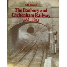The Banbury & Cheltenham Railway 1887-1962 (Russell)