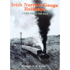 Irish Narrow Gauge Railways A View from the Past (Baker)