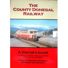 The County Donegal Railway. A Visitor's Guide (Begley)