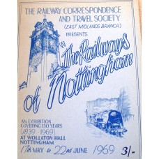 The Railways of Nottingham An Exhibition Covering 1839-1969.
