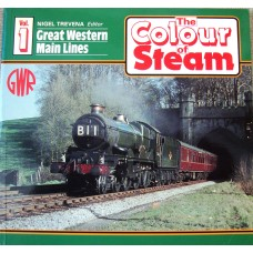 The Colour of Steam Volume 1 Great Western Main Lines (Trevena)