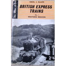 British Express Trains Ian Allan abc No 1 Western Region (Allen)