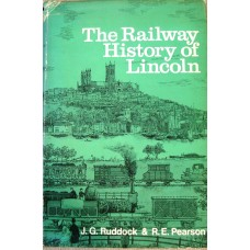 The Railway History of Lincoln (Ruddock)