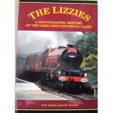 The Lizzies A Photographic History of the LMSR Princess Royal Class (Goslin)