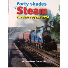 Forty Shades of Steam. The Story of the RPSI (Cassells)