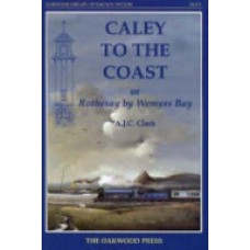 Caley to the Coast Or Rothesay by Wemyss Bay (Clark)