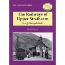 The Railways of Upper Strathearn,Crieff - Balquidder (Byrom)