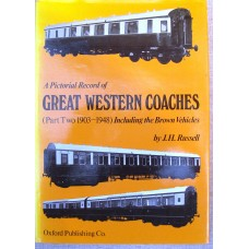 A Pictorial Record of Great Western Coaches, Part 2 1903-1948. Including the Brown Vehicles (Russell)
