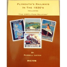 Plymouths Railways in the 1930s. Including the GWRs Poor Relation (Leitch)