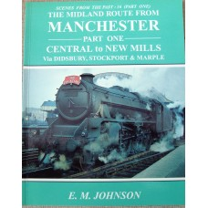 The Midland Route from Manchester: Central to New Mills. (Johnson) SFTP 16 (1)