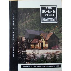 The R.G.S. Story Volume 4 Over The Bridges Ophir Loop to Rico (Collman)