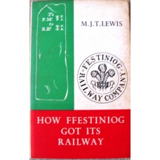 How Ffestiniog Got Its Railway (Lewis)