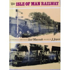A History and Description of the Isle of Man Railway (Macnab/Joyce)