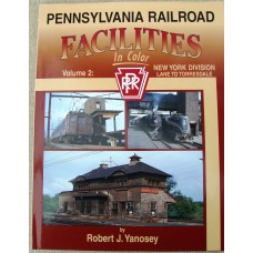 Pennsylvania Railroad Facilities in Color Vol 2. New York Division. Lane to Torresdale (Yanosey)