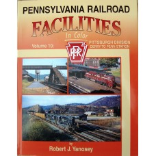Pennsylvania Railroad Facilities in Color Vol 10 Pittsburgh Division. Derry to Penn Station. (Yanosey)