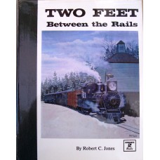 Two Feet Between the Rails Volume 1 The Early Years (Jones)