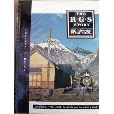 The R.G.S. Story Volume 2 Telluride, Pandora and the Mines Above (Collman)