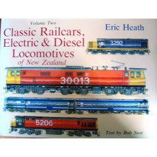 Classic Railcars, Electric and Diesel Locomotives of New Zealand Volume 2 (Heath)