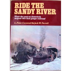 Ride The Sandy River: A Trip into the Past on What Was  Americas Largest Two Foot Gauge Railroad  (Cornwall)