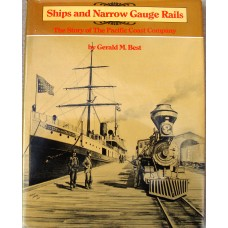 Ships and Narrow Gauge Rails. The Story of The Pacific Coast Company (Best)