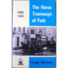 The Horse Tramways of York 1880-1909 (Murray)