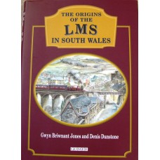 The Origins of the LMS in South Wales (Jones)