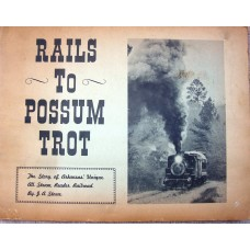 Rails to Possum Trot. The story of Arkansas Unique All Steam Reader Railroad (Stowe)