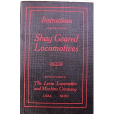 Instructions for the care of Shay Geared Locomotives (Lima)