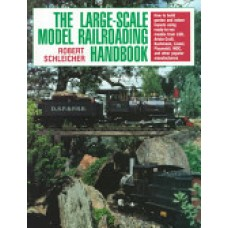 The Large-Scale Model Railroading Handbook (Schleicher)