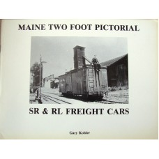 Maine Two Foot Pictorial. SR and RL Freight Cars (Kohler)