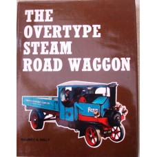 The Overtype Steam Road Waggon (Kelly)