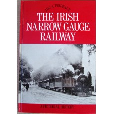 The Irish Narrow Gauge Railway. A Pictorial History (Prideaux)