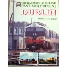 The Railways of Ireland Past and Present Dublin (Baker)