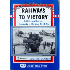 Railways to Victory. British recollections, Normandy to Germany 1944-46 (Mitchell)
