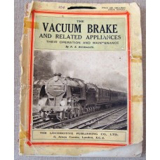 The Vacuum Brake and Related Appliances. Their Operation and Maintenance (Brinkworth)