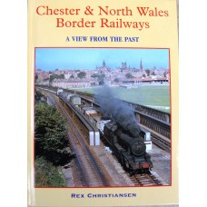 Chester and North Wales Border Railways. A View from the Past (Christiansen)