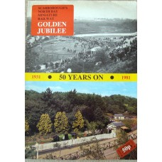 Scarboroughs North Bay Miniature Railway Golden Jubilee 1931-1981. 50 Years On (Gorbet)