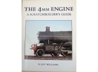 The 4mm Engine A Scratchbuilders Guide (Williams)