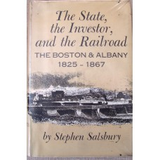 The State, The Investor and The Railroad. The Boston and Albany 1825-1867 (Salsbury)