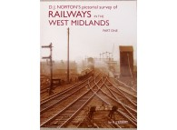 D.J. Nortons Pictorial Survey of Railways in the West Midlands Part 1 (Essery) 9781905184507