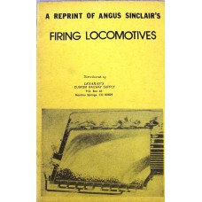 "A Reprint of Angus Sinclair's ""Firing Locomotives"""