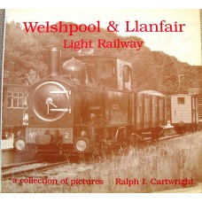 Welshpool and Llanfair Light Railway: A Collection of Pictures (Cartwright)