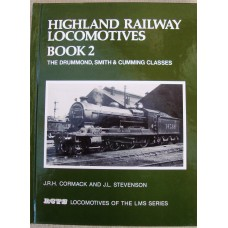 Highland Railway Locomotives Book 2 The Drummond, Smith and Cumming Classes. (Cormack)