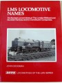 LMS Locomotive Names. The Named Locomotives of the London,Midland and Scottish Railway and Its Constituent Companies (Goodman)