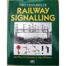 Two Centuries of Railway Signalling (Kichenside)